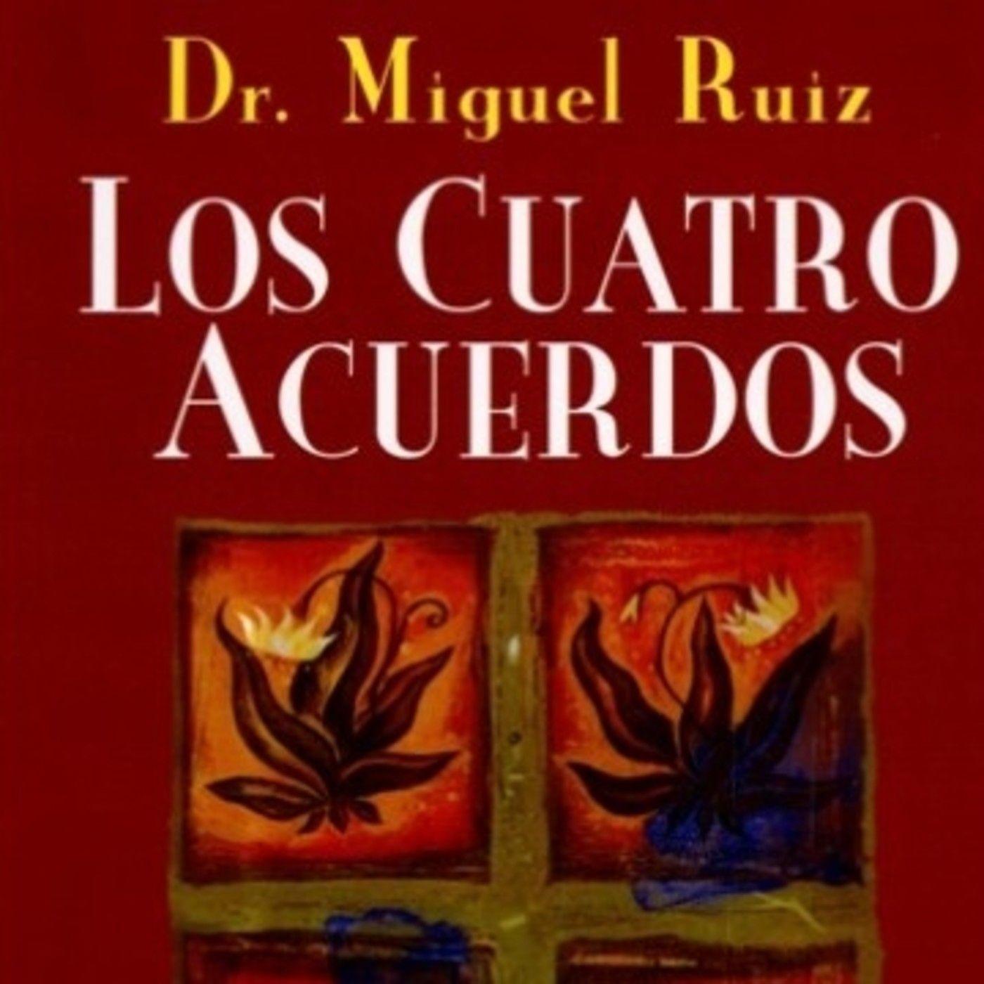 Los Cuatro Acuerdos, Audiolibro – Don Miguel Ruiz – Decida